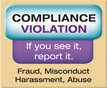 Complicance Violation. If you see it, report it. Fraud, Misconduct, Harrassment, Abuse
